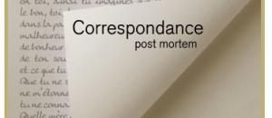 Correspondance post mortem