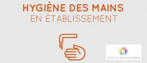 Un guide pratique HYGIENE DES MAINS EN ETABLISSEMENTS