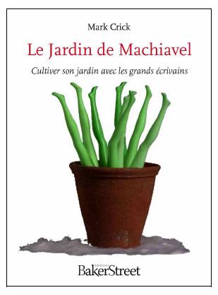 Le jardin de machiavel ou cultiver son jardin avec les for Candide cultiver son jardin