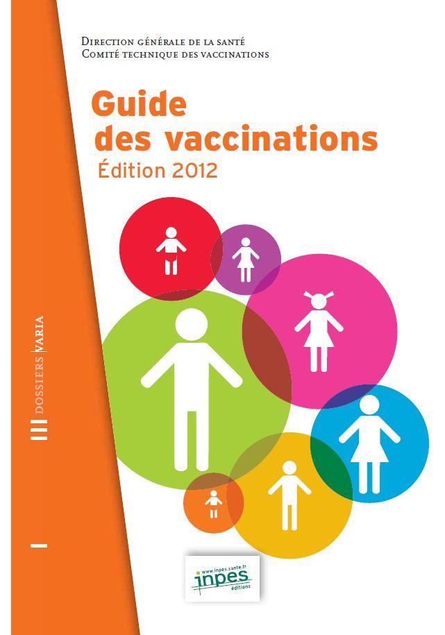 guide des vaccinations 2012 programme national d 39 am lioration de la politique vaccinale 2012. Black Bedroom Furniture Sets. Home Design Ideas